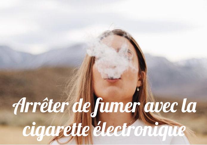 Arreter de fumer avec cigarette electron